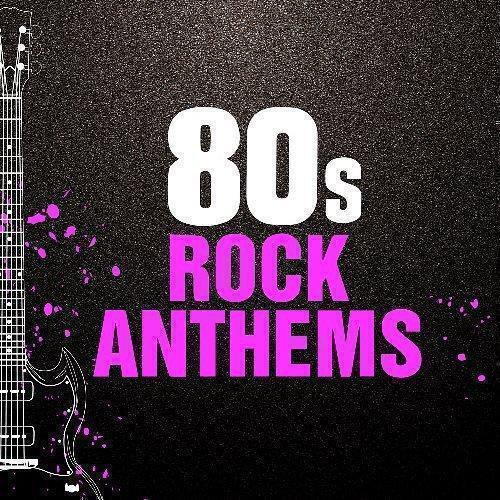 80s Rock Anthems 2020